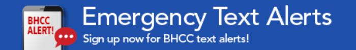 Emergency Text alerts. Sign up now for BHCC text alerts!
