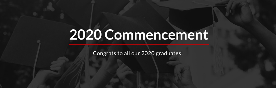 2020 Commencement - Congrats to all our 2020 graduates!